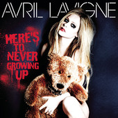 Avril Lavigne - Here's to Never Growing Up artwork